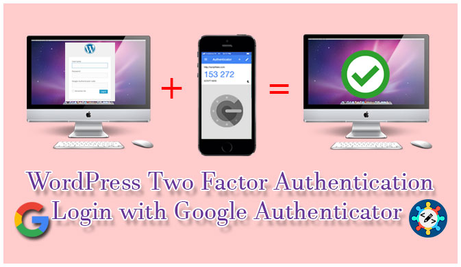 WordPress Two Factor Authentication Login with Google Authenticator