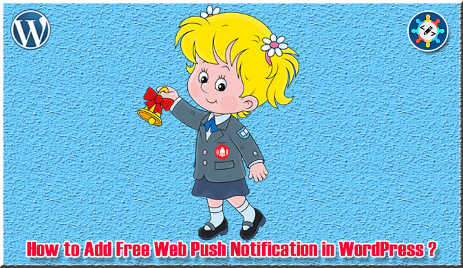 How to Add Free Web Push Notification in WordPress ?