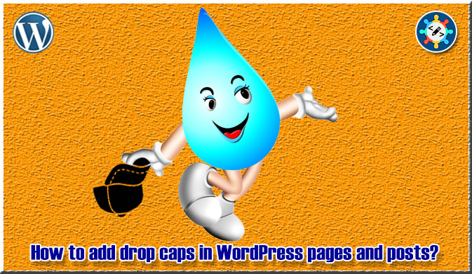 How to add drop caps in WordPress pages and posts?