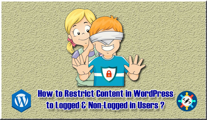 How to Restrict Content in WordPress to Logged & Non-Logged in Users ?