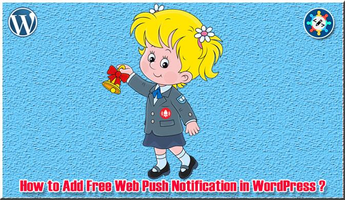 How to Add Free Web Push Notification in WordPress ?